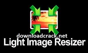 Light Image Resizer 6.0.9 Crack With License Key 2021 Free Download